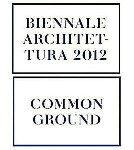 Mostra Internazionale Architettura Venezia 2012